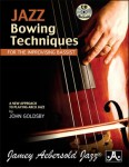 Jazz Bowing Techniques for the Improvising Bassist